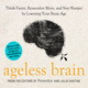 Ageless Brain: Think Faster, Remember More, and Stay Sharper by Lowering Your Brain Age - Julia VanTine