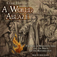 A World Ablaze: The Rise of Martin Luther and the Birth of the Reformation - Craig Harline
