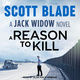 A Reason to Kill - Scott Blade