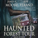 The Haunted Forest Tour - James A. Moore, Jeff Strand