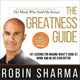 The Greatness Guide: 101 Lessons for Making What's Good at Work and in Life Even Better - Robin Sharma