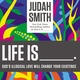 Life Is _____. - Judah Smith