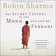 The Secret Letters Of The Monk Who Sold His Ferrari - Robin Sharma