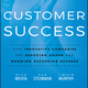 Customer Success: How Innovative Companies Are Reducing Churn and Growing Recurring Revenue - Nick Mehta, Lincoln Murphy, Dan Steinman