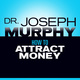 How to Attract Money - Dr. Joseph Murphy