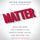 Matter: Move Beyond the Competition, Create More Value, and Become the Obvious Choice - Peter Sheahan, Julie Williamson