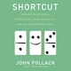 Shortcut: How Analogies Reveal Connections, Spark Innovation, and Sell Our Greatest Ideas - John Pollack