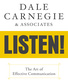 Dale Carnegie & Associates' Listen!: The Art of Effective Communication - Dale Carnegie