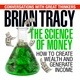 The Science of Money - Brian Tracy, Dan Strutzel