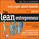 The Lean Entrepreneur: How Visionaries Create Products, Innovate with New Ventures, and Disrupt Markets - Patrick Vlaskovits, Brant Cooper