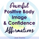Powerful Positive Body Image & Confidence Affirmations - Joel Thielke