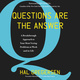 Questions Are the Answer - Hal Gregersen