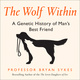 The Wolf Within: The Astonishing Evolution of the Wolf into Man's Best Friend - Professor Bryan Sykes