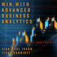 Win with Advanced Business Analytics: Creating Business Value from Your Data - Jean-Paul Isson, Jesse Harriott