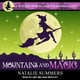 Mountains and Magic - Natalie Summers