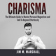 Charisma: The Ultimate Guide to Master Personal Magnetism and Talk To Anyone Effortlessly - Jim M. Marshall