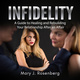 Infidelity: A Guide to Healing and Rebuilding Your Relationship After an Affair - Mary J. Rosenberg