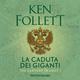 La caduta dei giganti. The century trilogy: 1 - Ken Follett