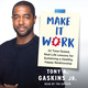 Make It Work - Tony A. Gaskins
