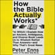 How the Bible Actually Works - Peter Enns