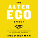 The Alter Ego Effect - Todd Herman