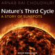 Nature's Third Cycle - Arnab Rai Choudhuri