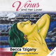 Venus and Her Lover: Transforming Myth, Sexuality, and Ourselves (Volume 1) - Becca Tzigany