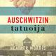 Auschwitzin tatuoija - Heather Morris