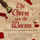 The Cheese and the Worms - Carlo Ginzburg