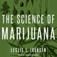 The Science of Marijuana - Leslie L. Iverson