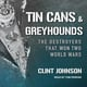 Tin Cans and Greyhounds - Clint Johnson