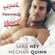 Love, Sincerely Yours - Meghan Quinn, Sara Ney
