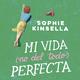 Mi vida (no del todo) perfecta - Sophie Kinsella
