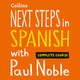 Next Steps in Spanish with Paul Noble for Intermediate Learners – Complete Course - Paul Noble