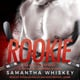 Rookie - Samantha Whiskey