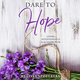Dare to Hope - Melissa Spoelstra