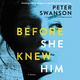 Before She Knew Him: A Novel - Peter Swanson