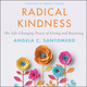 Radical Kindness: The Life-Changing Power of Giving and Receiving - Angela Santomero