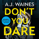 Don't You Dare - A.J. Waines