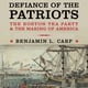 Defiance of the Patriots: The Boston Tea Party and the Making of America - Benjamin L. Carp