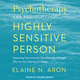 Psychotherapy and the Highly Sensitive Person - Elaine N. Aron