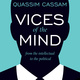 Vices of the Mind: From the Intellectual to the Political - Quassim Cassam
