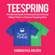 TeeSpring: The Ultimate Guide To Making Money Online by Selling T-Shirts In A Popular Teespring Niche - Randolph A. Golden