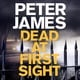 Dead at First Sight - Peter James