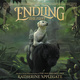 Endling #2: The First - Katherine Applegate