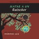Matar a un ruisenor (To Kill a Mockingbird - Spanish Edition) - Harper Lee