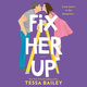 Fix Her Up - Tessa Bailey