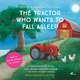 The Tractor Who Wants to Fall Alseep: A New Way of getting Children to Sleep - Carl-Johan Forssén Ehrlin
