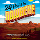 24 Hours in Nowhere - Dusti Bowling