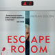 Escape Room - Megan Goldin